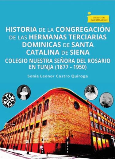 Historia de la congregación de las Hermanas Terciarias Dominicas de Santa Catalina de Siena
