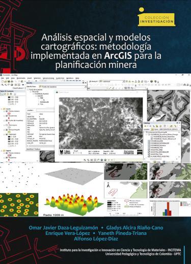 Análisis espacial y modelos cartográficos: metodología implementada en ArcGIS para planificación minera