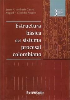 Estructura básica del sistema procesal colombiano