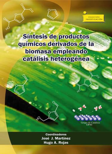 Síntesis de productos químicos derivados de la biomasa empleando catálisis heterogénea heterociclos de la biomasa