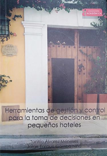Herramientas de gestión y control para la toma de decisiones en pequeños hoteles