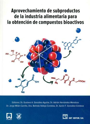 Aprovechamiento de subproductos de la industria alimentaria para la obtención de compuestos bioactivos