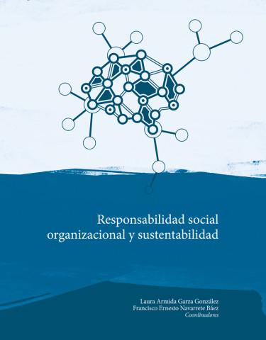 Responsabilidad social organizacional y sustentabilidad