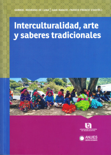 INTERCULTURALIDAD, ARTE Y SABERES TRADICIONALES