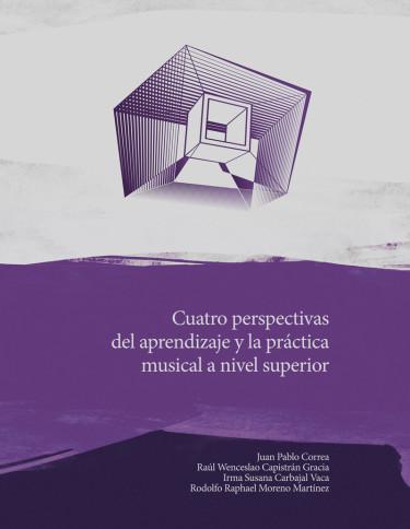 Cuatro perspectivas del aprendizaje y la práctica musical a nivel superior