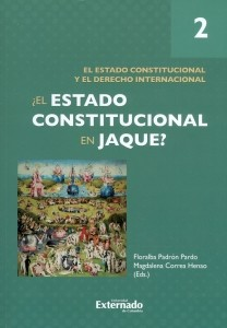 ¿El estado constitucional en jaque? tomo II.