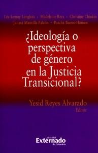 ¿Ideología o perspectiva de género en la Justicia Transicional?