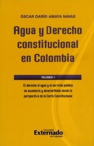 Agua y derecho constitucional en Colombia. El derecho al agua y el servicio público de acueducto y alcantarillado desde la perspectiva de la Corte Constitucional.
