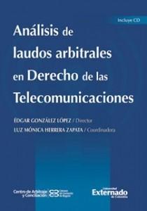 Análisis de laudos arbitrales en Derecho de las Telecomunicaciones (Incluye CD)