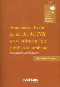 Análisis del hecho generador del IVA en el ordenamiento jurídico colombiano. Actualizado con la Ley 1819 de 2016