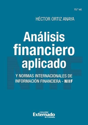 Análisis financiero aplicado y normas internacionales de información financiera - NIIF. 15ª Edición