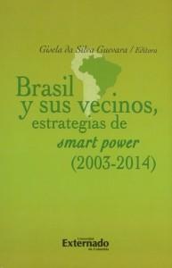 Brasil y sus vecinos, estrategias de smart power (2003-2014)