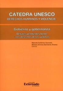 Cátedra Unesco. Derechos humanos y violencia: Gobierno y gobernanza. Debates pendientes frente a los derechos de las víctimas