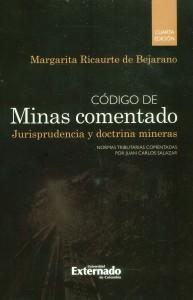 Código de minas comentado: Jurisprudencia y doctrina mineras (4ta Edición)
