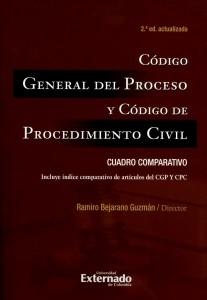 Código general del proceso y código de procedimiento civil. Cuadro comparativo. Incluye índice comparativo de artículos del CGP Y CPC.
