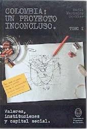 Colombia: Un proyecto inconcluso. Valores, instituciones y capital social.
