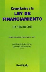 Comentarios a la Ley de financiamiento. Ley 1943 de 2018. Serie reformas tributarias - SRT