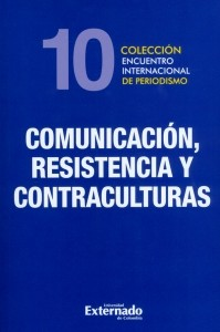 Comunicación, resistencia y contraculturas.