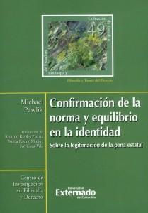 Confirmación de la norma y equilibrio en la identidad. Colección de Estudios Filosofía y Teoría del Derecho N°. 49