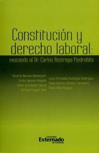 Constitución y derecho laboral: Evocando al Dr. Carlos Restrepo Piedrahíta