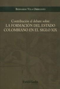 Contribución al debate sobre la formación del Estado colombiano en el siglo XIX