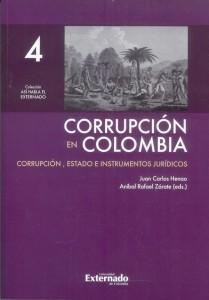 Corrupción en Colombia Tomo 4 Corrupción, Estado e instrumentos jurídicos