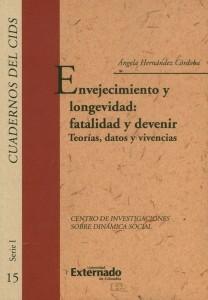 Cuadernos del CIDS. Envejecimiento y longevidad: fatalidad y devenir: teorías, datos y vivencias
