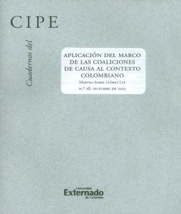 Cuadernos del CIPE No.28.Aplicación del marco de las coaliciones de causa al contexto colombiano