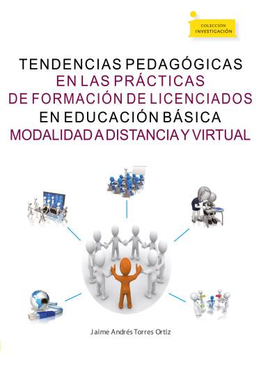 Tendencias pedagógicas en las prácticas de formación de licenciados en Educación Básica modalidad a distancia y virtual