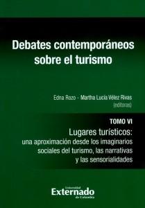 Debates contemporáneos sobre el turismo. Tomo VI.