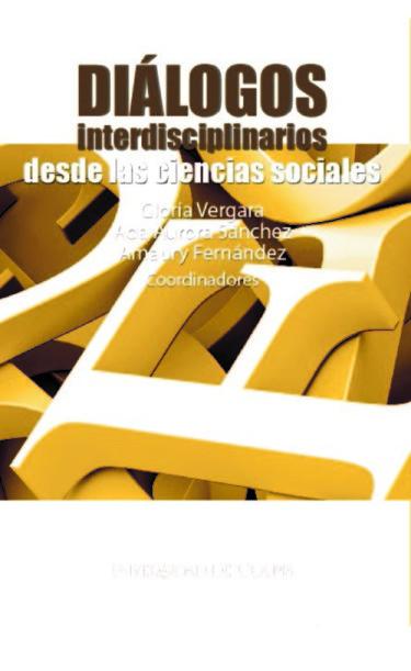 Diálogos interdisciplinarios desde las ciencias sociales