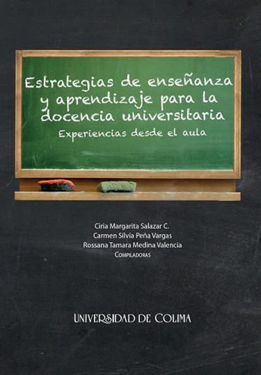 Estrategias de enseñanza y aprendizaje para la docencia universitaria