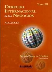 Derecho Internacional de los Negocios. Tomo III