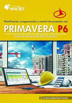 PLANIFICACIÓN, PROGRAMACIÓN Y CONTROL DE PROYECTOS CON PRIMAVERA P6
