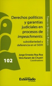 Derechos políticos y garantías judiciales en procesos de impeachments: subsidiariedad y deferencia en el SIDH.