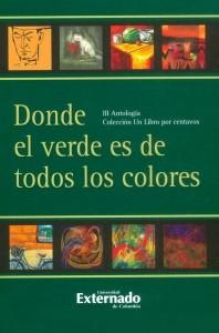 Donde el verde es de todos los colores. III antología Colección Un libro por centavos