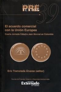 El acuerdo comercial con la Unión Europea. Cuarta Jornada Cátedra Jean Monnet en Colombia