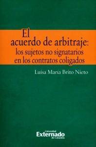 El acuerdo de arbitraje: los sujetos no signatarios en los contratos coligados