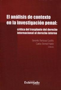 El análisis de contexto en la investigación penal: crítica del trasplante del derecho internacional al derecho interno