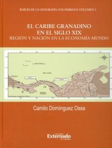 El caribe granadino en el siglo XIX: región y nación en la economía-mundo