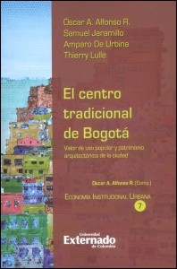 El centro tradicional de Bogotá. Valor de uso popular y patrimonio arquitectónico de la ciudad