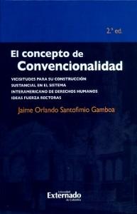 El concepto de convencionalidad: vicisitudes para su construcción sustancial en el Sistema Interamericano de Derechos Humanos.
