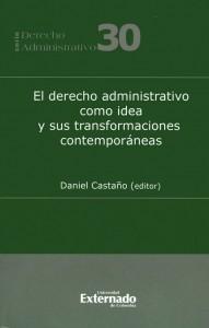 El derecho administrativo como idea y sus transformaciones contemporáneas