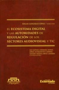 El ecosistema digital y las autoridades de regulación de los sectores audiovisual y TIC