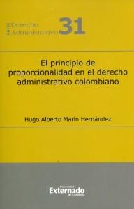 El principio de proporcionalidad en el derecho administrativo colombiano.