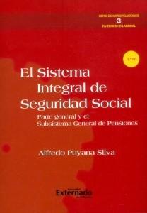 El sistema integral de Seguridad Social: Parte general y el subsistema general de pensiones