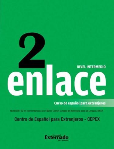 Enlace 2. Comunicación Panhispánica al Alcance del Mundo Nivel intermedio