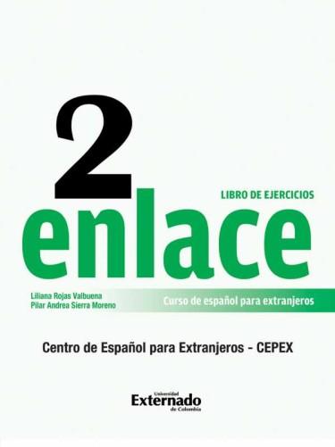 Enlace 2. Comunicación Panhispánica al Alcance del Mundo Nivel intermedio - Libro de ejercicios