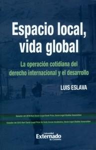 Espacio local, vida global. La operación cotidiana del derecho internacional y el desarrollo