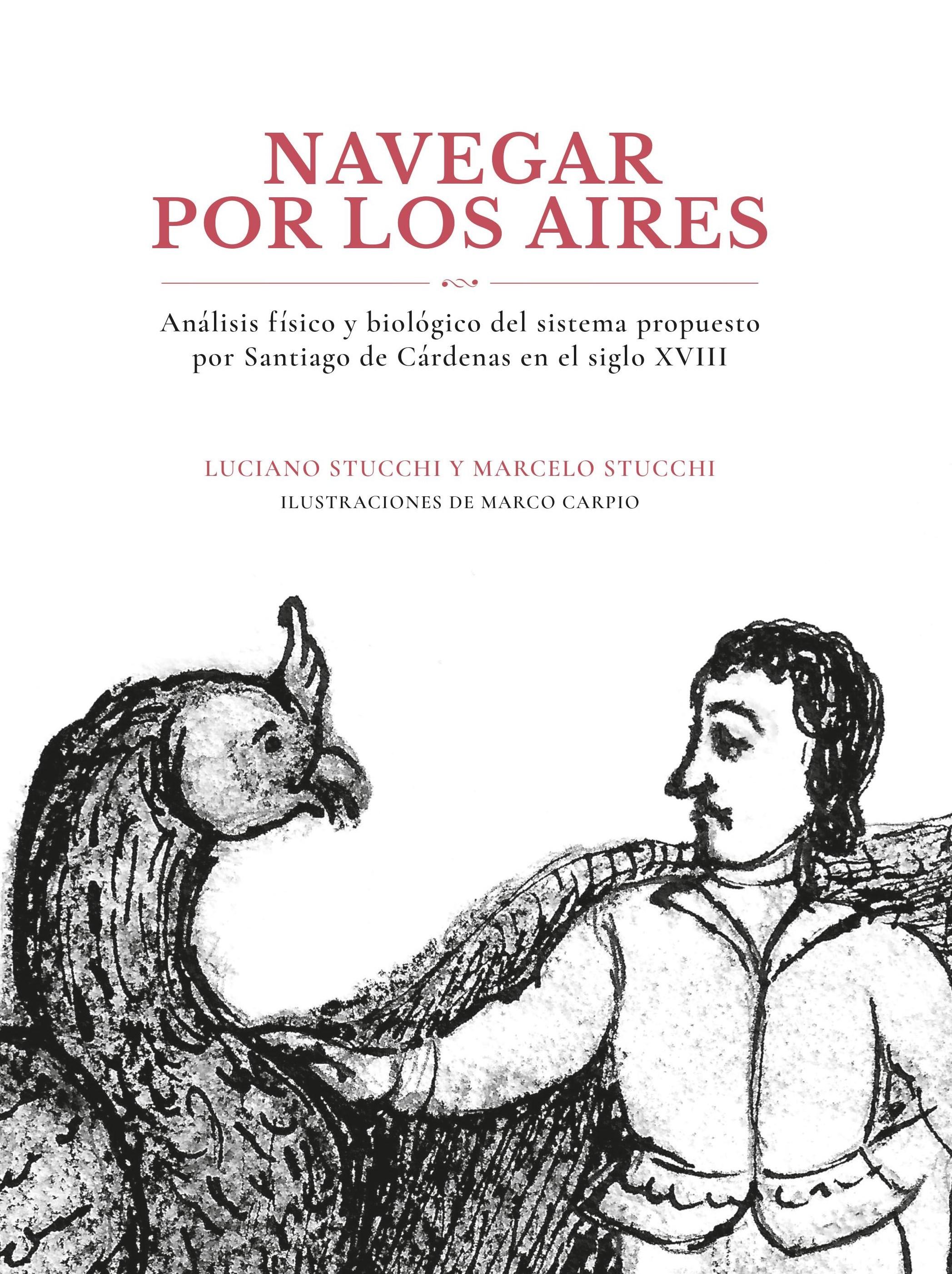 Navegar por los aires. Análisis físico y biológico del sistema propuesto por Santiago de Cárdenas en el siglo XVIII